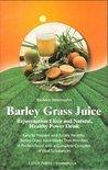 Barbara Simonsohn - Barley Grass Juice
