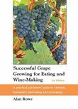 Successful Grape Growing for Eating and Wine-making - Alan Rowe
