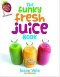 Jason Vale - The Funky Fresh Juice Book