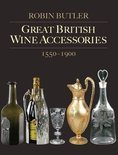 Robin Butler - Great British Wine Accessories 1550-1900