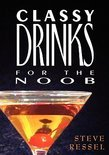 Steve Ressel - Classy Drinks for the Noob