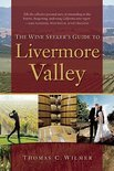 Thomas C. Wilmer - The Wine Seeker's Guide to Livermore Valley