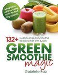 Gabrielle Raiz - Green Smoothie Magic