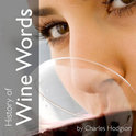 History of Wine Words - Charles Hodgson