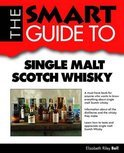 The Smart Guide to Single Malt Scotch Whisky - Elizabeth Riley Bell