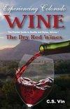 Experiencing Colorado Wine - C S Vin