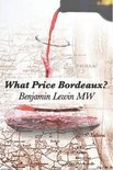 Benjamin Lewin Mw - What Price Bordeaux?