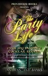 """The Party Life; 179 of My Favorite Cocktail Recipe's "" - Antwan Ant Bank$"