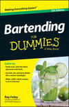 Bartending For Dummies - Ray Foley