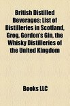 Books Llc - British Distilled Beverages: List of Dis