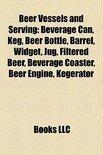 - Beer Vessels and Serving: Beer Glassware, Beverage Can, Barrel, Beer Bottle, Keg, Pint Glass, Widget, Jug, Filtered Beer, Beer Engine