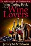 Wine Tasting Book for Wine Lovers - Jeffrey Steadman