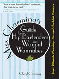 Miss Charming's Guide for Hip Bartenders and Wayout Wannabes - Cheryl Charming