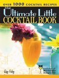 Ultimate Little Cocktail Book - Ray Foley