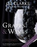 Grapes & Wines: A Comprehensive Guide to Varieties and Flavours - Oz Clarke