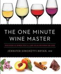 The One Minute Wine Master - Jennifer Simonetti-Bryan