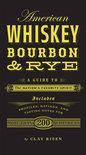 American whiskey, bourbon & rye - Clay Risen