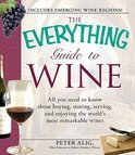 The Everything Guide To Wine - Peter Alig