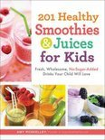 Amy Rosekelley - 201 Healthy Smoothies and Juices for Kids