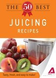Editors Of Adams Media - The 50 Best Juicing Recipes: Tasty, fresh, and easy to make!