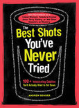 The Best Shots You've Never Tried - Andrew Bohrer