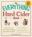 The Everything Hard Cider Book - Drew Beechum