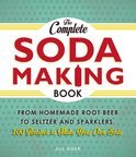 The Complete Soda Making Book - Jill Houk