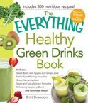 The Everything Healthy Green Drinks Book - Britt Brandon