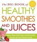 Editors Of Adams Media - The Big Book of Healthy Smoothies and Juices