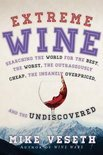 Extreme Wine - Mike Veseth