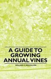 A Guide to Growing Annual Vines - William C. McCollom