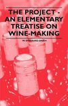 W. Sherrard-Smith - The Project - An Elementary Treatise on Wine-making