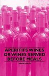 Andre Simon - Aperitifs Wines or Wines Served Before Meals