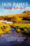 Iain M. Banks - Raw Spirit
