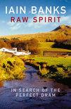 Raw Spirit - Iain M. Banks