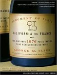 George M. Taber - Judgment of Paris: California vs. France and the Historic 1976 Paris Tasting That Revolutionized Wine