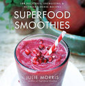 Julie Morris - Superfood Smoothies