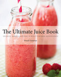 The Ultimate Juice Book - Wendy Sweetser