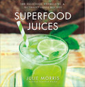 Superfood Juices - Julie Morris