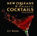 New Orleans Classic Cocktails - Kit Wohl