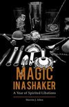 Magic in a Shaker - Marvin J Allen