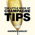 Little Book of Champagne Tips - Andrew Langley