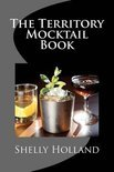 Shelly Holland - The Territory Mocktail Book