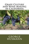 George Husmann - Grape Culture and Wine-Making in California