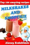 Alexey Evdokimov - Top 100 Amazing Recipes Milkshakes and Smoothie Bw