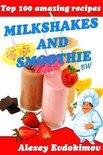 Top 100 Amazing Recipes Milkshakes and Smoothie Bw - Alexey Evdokimov