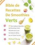Bible de Recettes de Smoothies Verts - Michael Chung