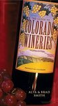 Phillip Bradley Smith - Guide to Colorado Wineries