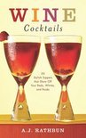 A.J. Rathbun - Wine Cocktails