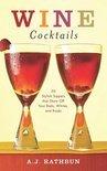 A.J. Rathbun - Wine Cocktails